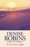 Set the Stars Alight - Denise Robins