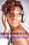 Bro-mance 101 - Chanta Jefferson Rand