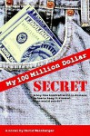 My Hundred Million Dollar Secret - David Weinberger