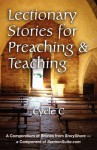 Lectionary Stories for Preaching and Teaching, Cycle C - David O. Bales, Scott Dalgarno, Sandra Herrmann