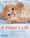 A Kitten's Life - Monika Wegler