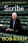 Scribe: My Journey As a Sportswriter - Bob Ryan