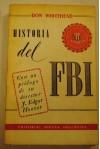 HISTORIA DEL F.B.I. LA FAMOSA INSTITUCION DE LOS G-MEN VISTA POR DENTRO, EN UN RELATO VERIDICO Y APASIONANTE DE SUS LUCHAS Y TRIUNFOS CONTRA EL CRIMEN. - Don. WHITEHEAD