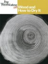 Wood and How to Dry It (Fine Woodworking) - Fine Woodworking Magazine, Kahn