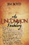 An Uncommon Vocabulary - Jim Boyd