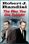 The Way You Die Tonight (A Rat Pack Mystery) - Robert J. Randisi