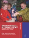 Making Progress in Primary Science: A Study Book for Teachers and Student Teachers - Wynne Harlen, Christine Macro, Kathleen Reed, Mike Schilling