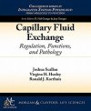 Capillary Fluid Exchange: Regulation, Functions, and Pathology (Colloquium Lectures on Integrated Systems Physiology: from Molecule to Function) - Ronald Korthuis, Joshua Scallan, Virginia Huxley, Neil Granger, Joey Granger