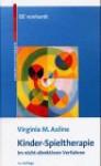 Kinder-Spieltherapie im nicht-direktiven Verfahren (Beiträge zur Kinderpsychotherapie) - Virginia M Axline, Reinhard Tausch, Ruth Bang