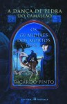 Os Guardiães dos Mortos (A Dança de Pedra do Camaleão, #2) - Ricardo Pinto, Maria Georgina Segurado