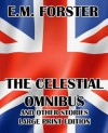 The Celestial Omnibus and Other Stories - Large Print Edition - E.M. Forster