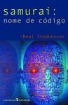 Samurai: Nome de Código - Neal Stephenson, Paulo Faria
