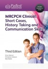MRCPCH Clinical: Short Cases, History Taking & Communication Skills, Third Edition - Mark Beattie, Christopher Anderson, Simon Bedwani