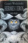 Hermes i Eros. Eseje drugie - Cezary Wodziński