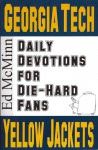 Daily Devotions for Die-hard Fans: Georgia Tech Yellow Jackets - Ed McMinn