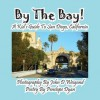 By the Bay! a Kid's Guide to San Diego, California - Penelope Dyan, John D Weigand