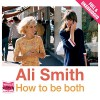 How to Be Both - Ali Smith, John Banks