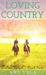 Loving Country (Collins Ranch - Book Four) - Ana Vela