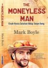 The Moneyless Man - Mark Boyle, Rahmani Astuti, Moh. Sidik Nugraha
