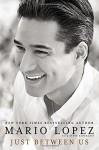 By Mario Lopez Just Between Us [Hardcover] - Mario Lopez