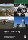 Sport in the City: Cultural Connections - Michael P. Sam, John Hughson