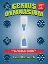 Genius Gymnasium: On Your Mark, Get Set--Work Out Your Mind & Strengthen Your Brain - Ivan Moscovich