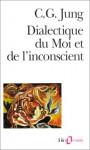 Dialectique du moi et de l'inconscient - C.G. Jung