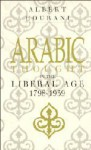 Arabic Thought in the Liberal Age 1798 -1939 - Albert Hourani
