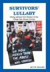 Survivors' Lullaby: Giving witness from Boston to the Clergy Sex Abuse Crimes - Ruth Moore