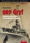 ORP Gryf. Największy Okręt Bojowy Polskiej Marynarki Wojennej - Mariusz Borowiak