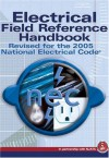 Electrical Field Reference Handbook: Revised for the 2005 National Electrical Code - National Joint Apprenticeship Training C