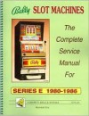 Bally Slot Machines: The Complete Service Manual for Series E 1980-1986 - Marshall Fey