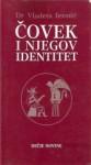 Čovek i njegov identitet - Vladeta Jerotić