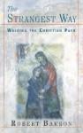 The Strangest Way: Walking the Christian Path - Robert Barron
