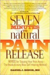Seven Minutes to Natural Pain Release: WHEE for Tapping Your Pain Away--The Revolutionary New Self-Healing Method - Daniel J. Benor