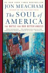 The Soul of America: The Battle for Our Better Angels - Jon Meacham