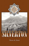 A Brief History of Silverton - Duane A. Smith