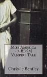 Miss America - A Bdsm Vampire Tale - Chrissie Bentley