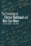 The Friendship of Florence Nightingale and Mary Clare Moore - Mary C. Sullivan