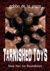 Tarnished Toys - Gabbo De La Parra