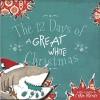 The 12 Days of a Great White Christmas - Chris Bresky, Chris Bresky