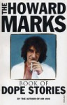 The Howard Marks Book of Dope Stories - Howard Marks