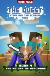 The Quest: Steve and the Scarlet Hero (Book 4): The Return of Herobrine (An Unofficial Minecraft Book for Kids Ages 9 - 12 (Preteen) (The Quest: The Untold Story of Steve) (Volume 4) - Mark Mulle