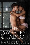The Sweetest Taboo: An Unconventional Romance - Harper Miller, My Passion's Pen Editing Services, Taria Reed