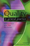 Quality in General Practice - Katherine Birch, Steve Field
