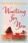 Waiting for You - Heather Huffman