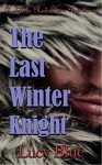 The Last Winter Knight - Lucy Blue