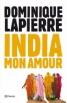 India mon amour (Spanish Edition) - Dominique Lapierre, Josep M. Pinto