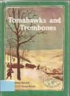 Tomahawks and Trombones (Carolrhoda on My Own Books) - Barbara Mitchell