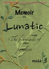 Memoir of a Lunatic: The Funny Side of Paralysis - Miss J.